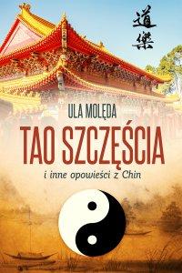 Tao Szczęścia i inne opowieści z Chin