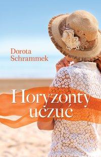 Horyzonty uczuć - Dorota Schrammek - ebook