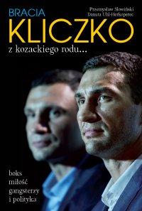 Bracia Kliczko z kozackiego rodu... Boks, miłość, gangsterzy i polityka