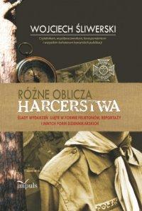 Różne oblicza harcerstwa - Wojciech Śliwerski - ebook