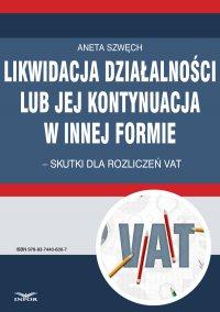 Likwidacja działalności lub jej kontynuacja w innej formie – skutki dla rozliczeń VAT