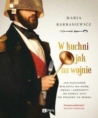W kuchni jak na wojnie - Maria Barbasiewicz - ebook