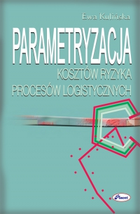 Parametryzacja kosztów ryzyka procesów logistycznych - Ewa Kulińska - ebook