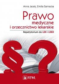 Prawo medyczne i orzecznictwo lekarskie. Repetytorium - Anna Jacek - ebook