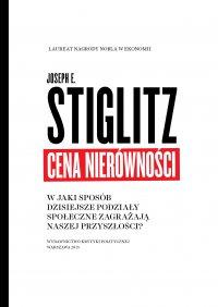 Cena nierówności. W jaki sposób dzisiejsze podziały społeczne zagrażają naszej - Joseph E. Stiglitz - ebook