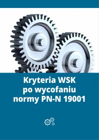 Kryteria WSK po wycofaniu normy PN-N 19001