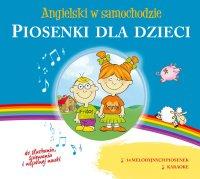 Angielski w samochodzie. Piosenki dla dzieci - Opracowanie zbiorowe - audiobook