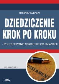 Dziedziczenie krok po kroku – postępowanie spadkowe po zmianach - Ryszard Kubacki - ebook