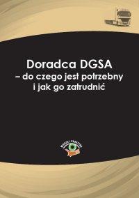 Doradca DGSA – do czego jest potrzebny i jak go zatrudnić - Karolina Kołdys - ebook