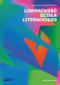 Liberackość dzieła literackiego - Agnieszka Przybyszewska - ebook