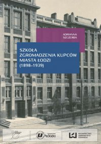 Szkoła Zgromadzenia Kupców miasta Łodzi (1898‒1939)