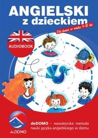 Angielski z dzieckiem - Agnieszka Szeżyńska - audiobook