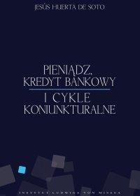 Pieniądz, kredyt bankowy i cykle koniunkturalne