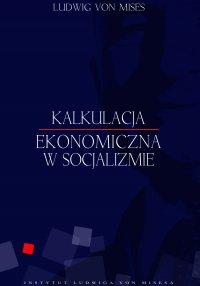 Kalkulacje ekonomiczna w socjalizmie