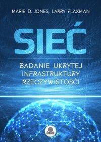 Sieć. Badanie ukrytej infrastruktury rzeczywistości