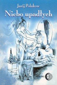 Niebo upadłych - Jurij Polakow - ebook