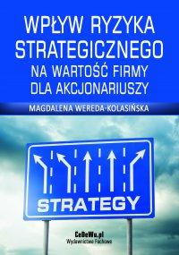 Wpływ ryzyka strategicznego na wartość firmy dla akcjonariuszy. Rozdział 5. Ryzyko strategiczne a wartość dla akcjonariusza – na przykładzie sektora bankowego