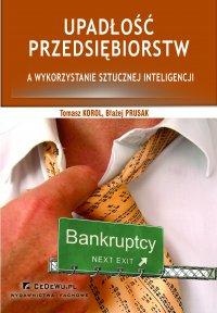 Upadłość przedsiębiorstw a wykorzystanie sztucznej inteligencji (wyd. II) - Tomasz Korol - ebook