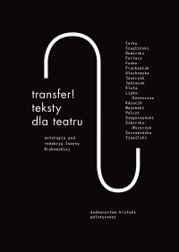 Transfer. Teksty dla teatru. Antologia