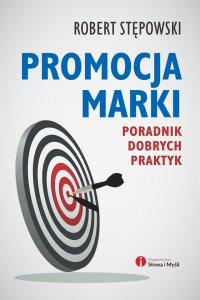 Promocja marki. Poradnik dobrych praktyk - Robert Stępowski - ebook