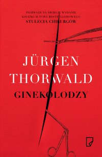 Ginekolodzy - Jurgen Thorwald - ebook