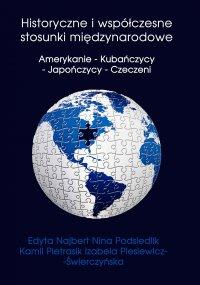 Historyczne i współczesne stosunki międzynarodowe Amerykanie - Kubańczycy - Japończycy - Czeczeni - Edyta Najbert - ebook