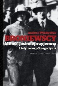 Miłość jest nieprzyjemna. Listy ze wspólnego życia - Władysław Broniewski - ebook