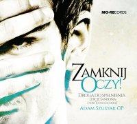Zamknij Oczy! Droga do spełnienia - lekcje Samsona - Adam Szustak OP - audiobook