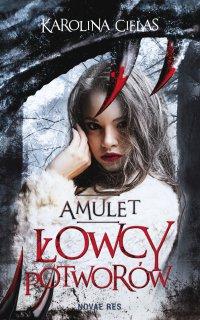 Amulet. Łowcy potworów - Karolina Cielas - ebook
