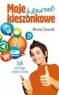 Moje pierwsze kieszonkowe - Maciej Samcik - ebook