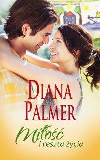 Miłość i reszta życia - Diana Palmer - ebook