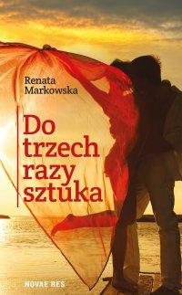 Do trzech razy sztuka - Markowska Renata - ebook