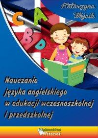 Nauczanie języka angielskiego w edukacji wczesnoszkolnej i przedszkolnej