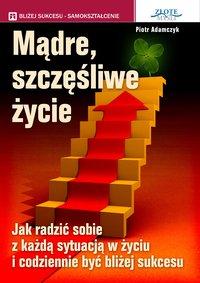 Mądre szczęśliwe życie - Piotr Adamczyk - audiobook