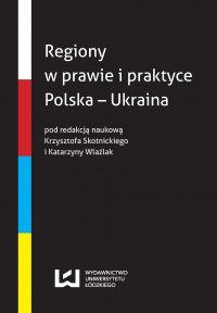 Regiony w prawie i praktyce. Polska – Ukraina - Krzysztof Skotnicki - ebook