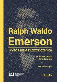 Wybór pism filozoficznych. Wydanie drugie - Ralph Waldo Emerson - ebook