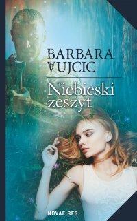 Niebieski zeszyt - Barbara Vujcic - ebook