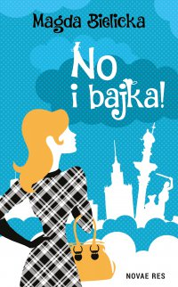 No i bajka! - Magda Bielicka - ebook