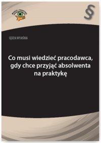 Sędzia wyjaśnia: Co musi wiedzieć pracodawca, gdy chce przyjąć absolwenta na praktykę - Rafał Krawczyk - ebook