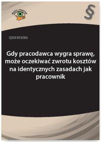 Sędzia wyjaśnia: Gdy pracodawca wygra sprawę, może oczekiwać zwrotu kosztów na identycznych zasadach jak pracownik - Rafał Krawczyk - ebook