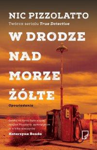 W drodze nad Morze Żółte - Nic Pizzolatto - ebook