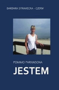 Pomimo Parkinsona JESTEM