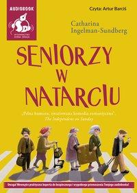 Seniorzy w natarciu - Catharina Ingelman-Sundberg - audiobook