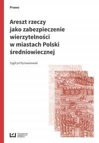 Areszt rzeczy jako zabezpieczenie wierzytelności w miastach Polski średniowiecznej