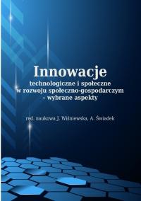 Innowacje technologiczne i społeczne w rozwoju społeczno-gospodarczym – wybrane aspekty
