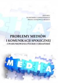 Problemy mediów i komunikacji społecznej – uwarunkowania polskie i...