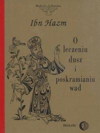 O leczeniu dusz, kształceniu moralności i poskramianiu wad - Hazm Ibn - ebook