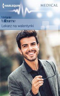 Lekarz na walentynki - Melanie Milburne - ebook