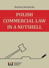 Polish Commercial Law in a Nutshell