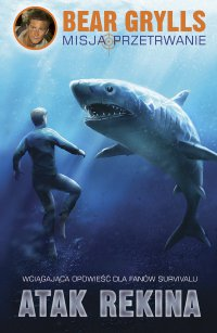 Atak rekina - Bear Grylls - ebook